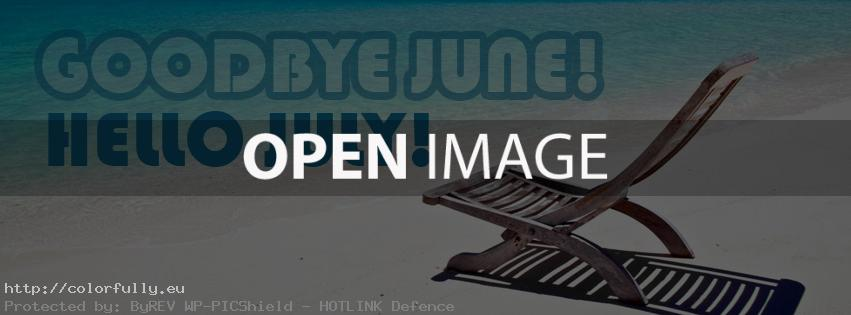 Goodbye June, Hello July - Facebook cover