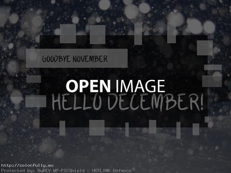 Goodbye November – Hello December!