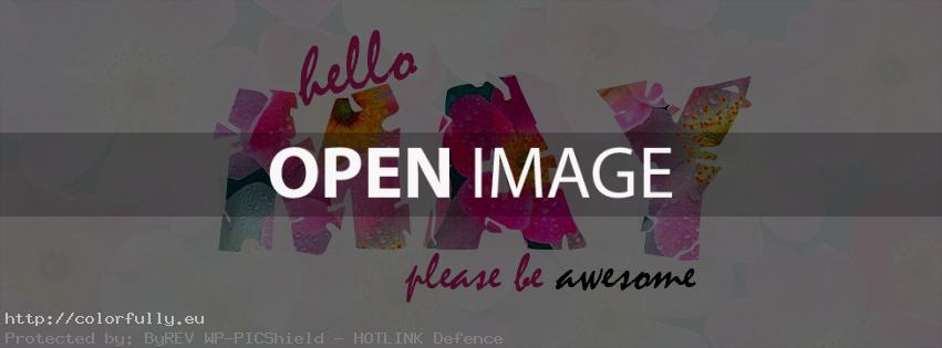 Hello May! Please be awesome! Facebook cover