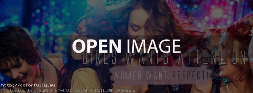 Girls want attention, women want respect – Facebook cover