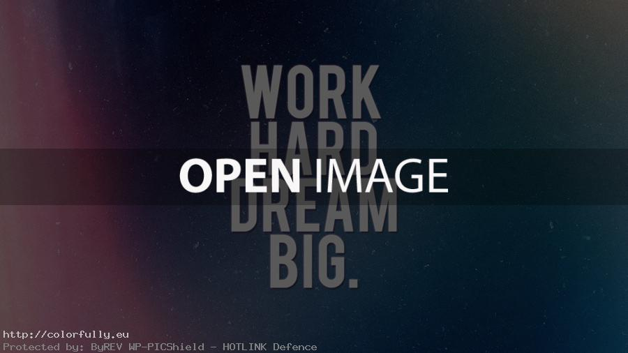 work hard dream big image status