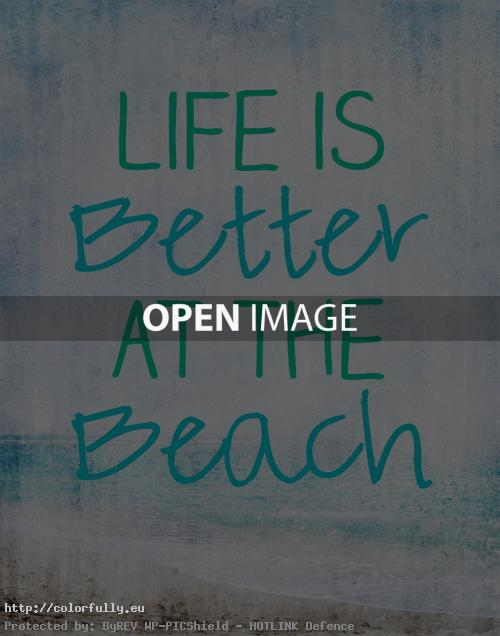 Life is better at the beach quote